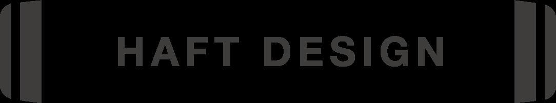 HAFT DESIGN